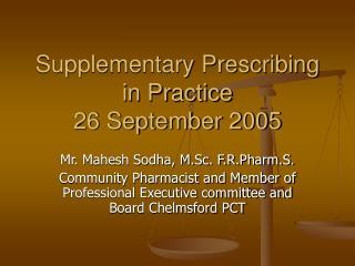 Supplementary Prescribing in Practice 26 September 2005