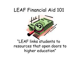 LEAF Financial Aid 101