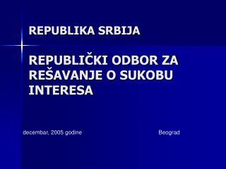 REPUBLIKA SRBIJA REPUBLIČKI ODBOR ZA REŠAVANJE O SUKOBU INTERESA