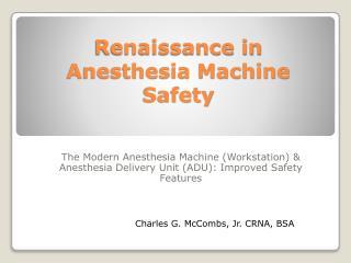 Renaissance in Anesthesia Machine Safety