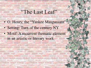 """""""The Last Leaf"""""""
