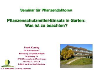 Seminar für Pflanzendoktoren Pflanzenschutzmittel-Einsatz in Garten:  Was ist zu beachten?