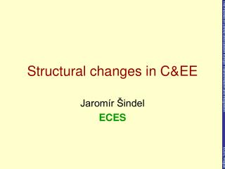 Structural changes in C &EE