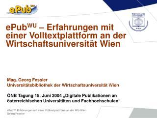 ePub WU  – Erfahrungen mit einer Volltextplattform an der Wirtschaftsuniversität Wien