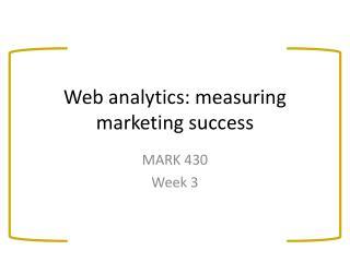 Web analytics: measuring marketing success