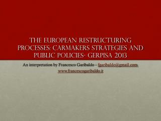 The European restructuring processes: carmakers strategies and public policies- Gerpisa 2013