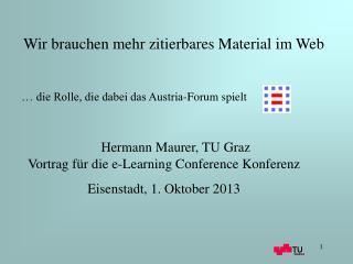 Hermann Maurer, TU Graz  Vortrag für die e-Learning Conference Konferenz