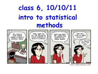 class 6, 10/10/11 intro to statistical methods