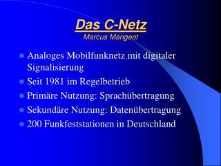 Das C-Netz Marcus Mangeot