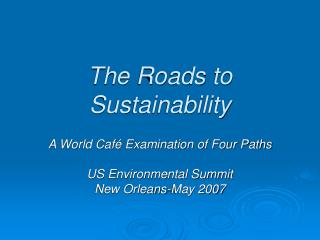 The Roads to Sustainability