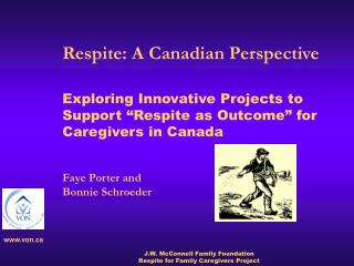 Exploring Innovative Projects to Support  Respite as Outcome  for Caregivers in Canada