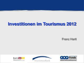 Investitionen im Tourismus 2012   Franz Hartl