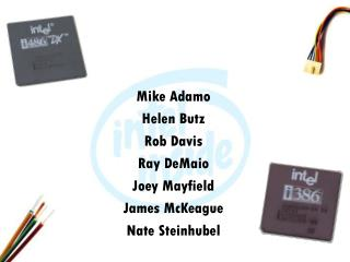 Mike Adamo Helen Butz Rob Davis  Ray DeMaio Joey Mayfield James McKeague Nate Steinhubel
