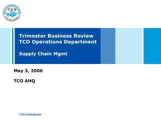 Trimester Business Review TCO Operations Department Supply Chain Mgmt
