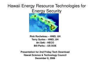 Hawaii Energy Resource Technologies for Energy Security