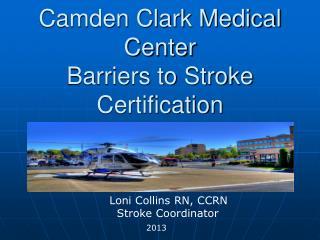 Camden Clark Medical Center Barriers to Stroke Certification