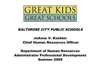 BALTIMORE CITY PUBLIC SCHOOLS JoAnne V. Koehler  Chief Human Resources Officer