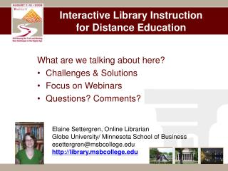 Interactive Library Instruction  for Distance Education