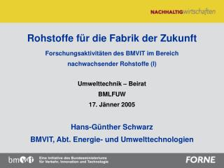 Rohstoffe für die Fabrik der Zukunft Forschungsaktivitäten des BMVIT im Bereich
