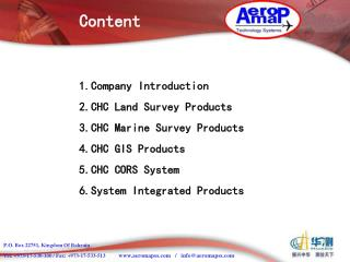 1.Company Introduction 2.CHC Land Survey Products 3.CHC Marine Survey Products 4.CHC GIS Products