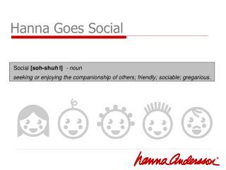 Hanna Goes Social