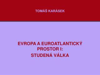 TOM�� KAR�SEK