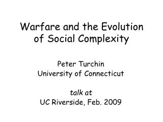 Warfare and the Evolution of Social Complexity