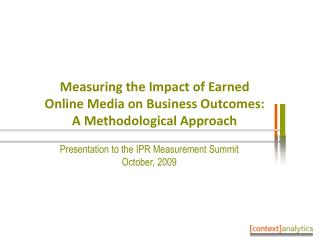 Measuring the Impact of Earned Online Media on Business Outcomes: