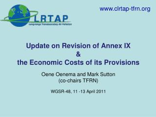 Update on Revision of Annex IX  &  the Economic Costs of its Provisions