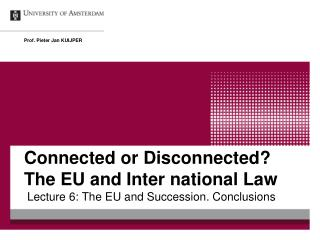 Connected or Disconnected? The EU and Inter national Law