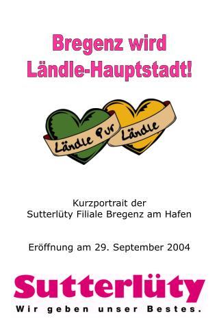Bregenz wird L�ndle-Hauptstadt!