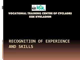 Recognition of experience and skills