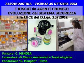 I RISCHI da AGENTI CHIMICI: EVOLUZIONE del SISTEMA SICUREZZA alla LUCE del D.Lgs. 25/2002
