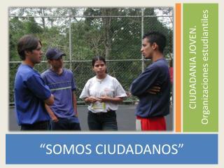 """""""SOMOS CIUDADANOS"""""""