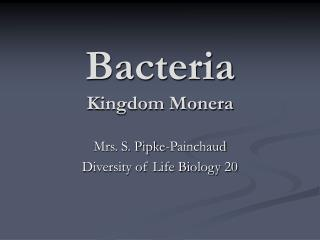Bacteria  Kingdom Monera