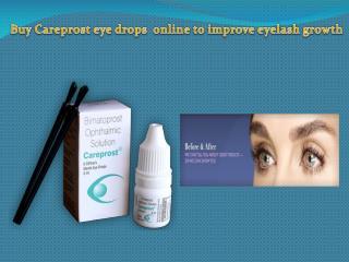 Buy Careprost eye drops online to improve eyelash growth
