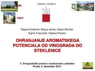 OHRANJANJE AROMATSKEGA POTENCIALA OD VINOGRADA DO STEKLENICE