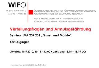 """Verteilungsfragen und Armutsgefährdung Seminar LVA 239.231 """"Firmen und Märkte"""" Karl Aiginger"""