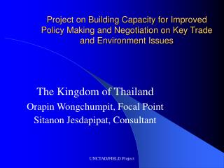 The Kingdom of Thailand Orapin Wongchumpit, Focal Point Sitanon Jesdapipat, Consultant