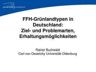 FFH-Gr nlandtypen in Deutschland: Ziel- und Problemarten, Erhaltungsm glichkeiten