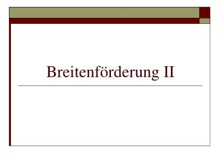 Breitenförderung II