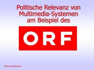 Politische Relevanz von Multimedia-Systemen am Beispiel des