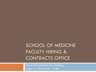 School of medicine Faculty Hiring & Contracts Office