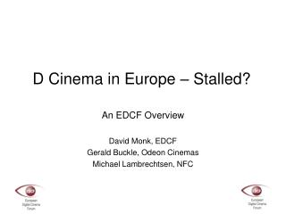 D Cinema in Europe � Stalled?