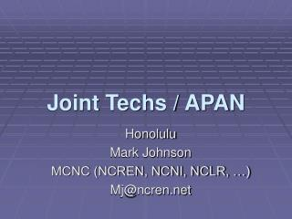 Joint Techs / APAN