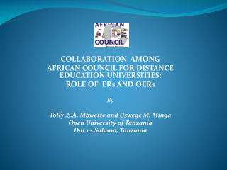 COLLABORATION  AMONG AFRICAN COUNCIL FOR DISTANCE EDUCATION UNIVERSITIES:   ROLE OF  ERs AND OERs