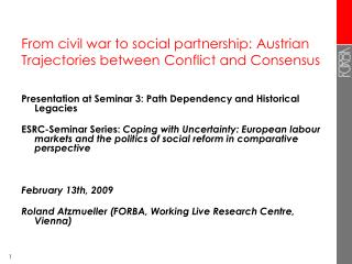 From civil war to social partnership:  Austrian Trajectories between Conflict and Consensus