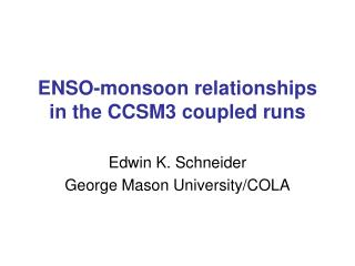 ENSO-monsoon relationships in the CCSM3 coupled runs