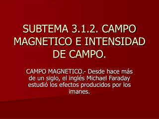 SUBTEMA 3.1.2. CAMPO MAGNETICO E INTENSIDAD DE CAMPO.