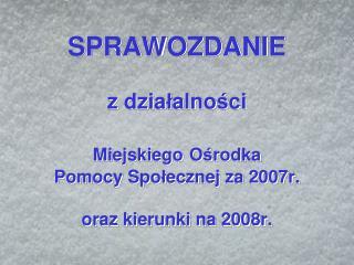 PRZEDZIAŁY DOCHODOWE RODZIN KORZYSTAJĄCYCH Z POMOCY w 2007r .